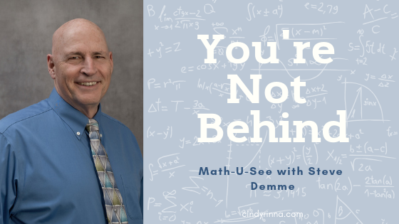 You're Not Behind: Math-U-See with Steve Demme